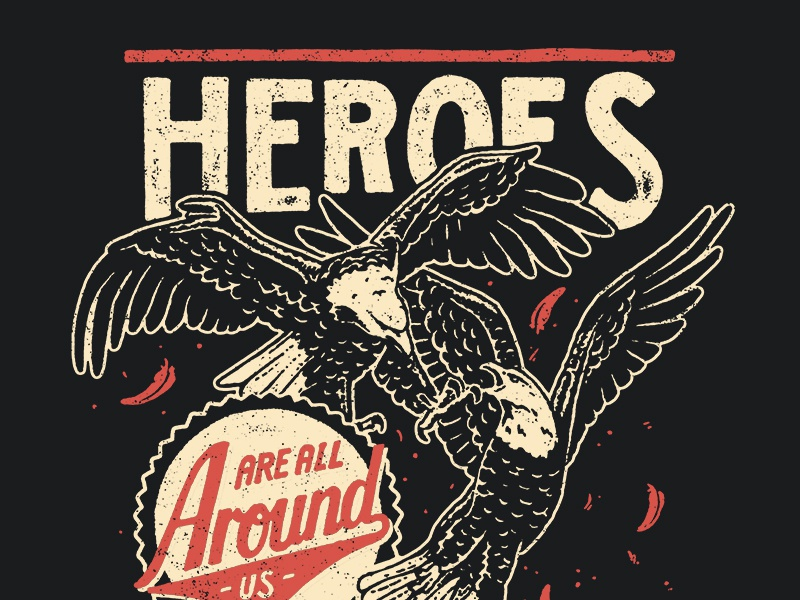 Heroes Around Us illustration typography lettering sevenly eagles