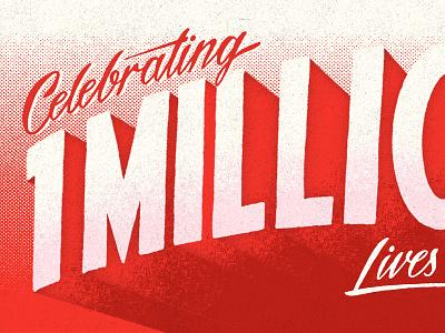 1 Million Lives typography lettering sevenly