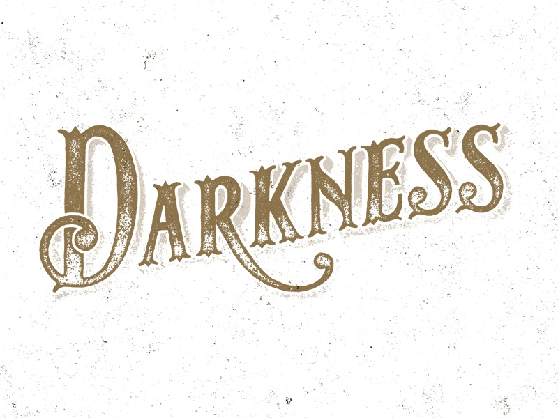 Darkness typography lettering