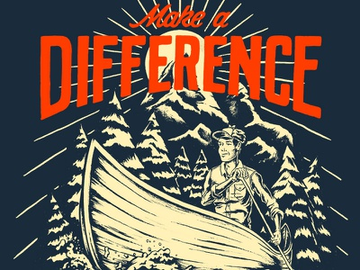 Make A Difference illustration brush and ink canoe outdoors sevenly typography lettering