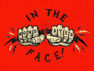 Mondayed In The Face