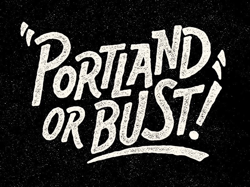 Portland Or Bust portland lettering typography
