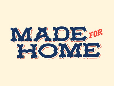 Made For Home