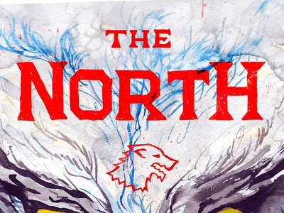 The North Remembers illustration lettering gritty grain typography watercolors remembers north wolf stark thrones got