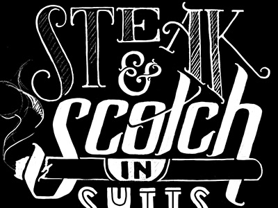 wip – steak & scotch in suits / part deux hand drawn type custom typography lettering illustration wip