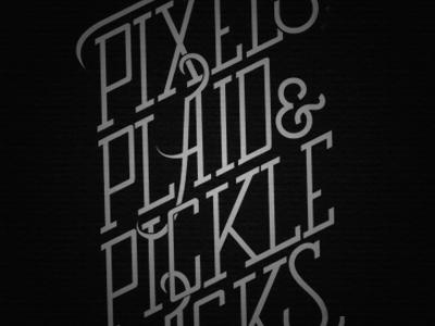 pixels, plaid, & picklebacks