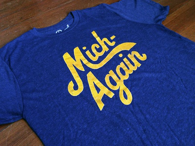 Mich-Again store shop handlettering custom typography type script apparel michigan design tshirt