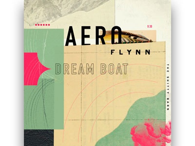 Aero Flynn & Dream Boat Shitty Barn Poster collage madison shitty barn gig poster