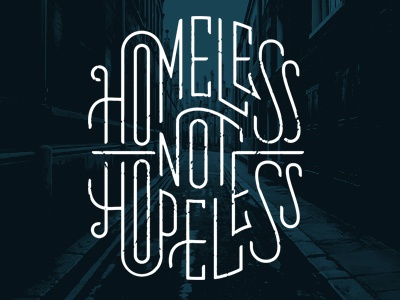 Homeless Not Hopeless lettering logotype vintage sevenly graphic type lockup logo