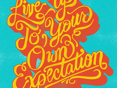 Live Up To Your Own Expectation typography hand colors motto