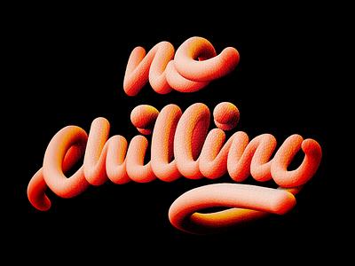 No Chilling cheiw lettering brush brushletters