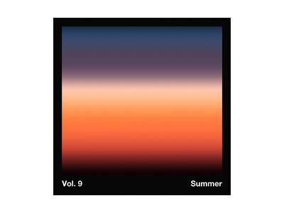 Vol. 9: Summer sunset helvetica gradient playlist mixtape mix artwork
