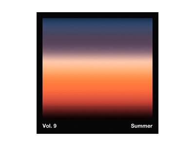 Vol. 9: Summer sunset helvetica gradient playlist mixtape mix artwork
