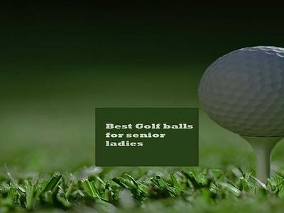 https://www.golfdent.com/best-golf-balls-for-senior-ladies/