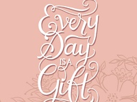 Everyday is a Gift (Revised)