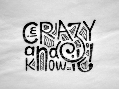 Im Crazy and I Know It im crazy and i know it crazy hand drawn junoon designs typography