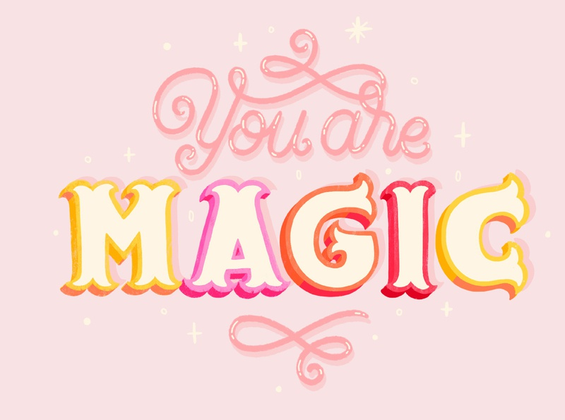 You are magic magic brush type hand drawn letter calligraphy hand lettering design type lettering illustration typography