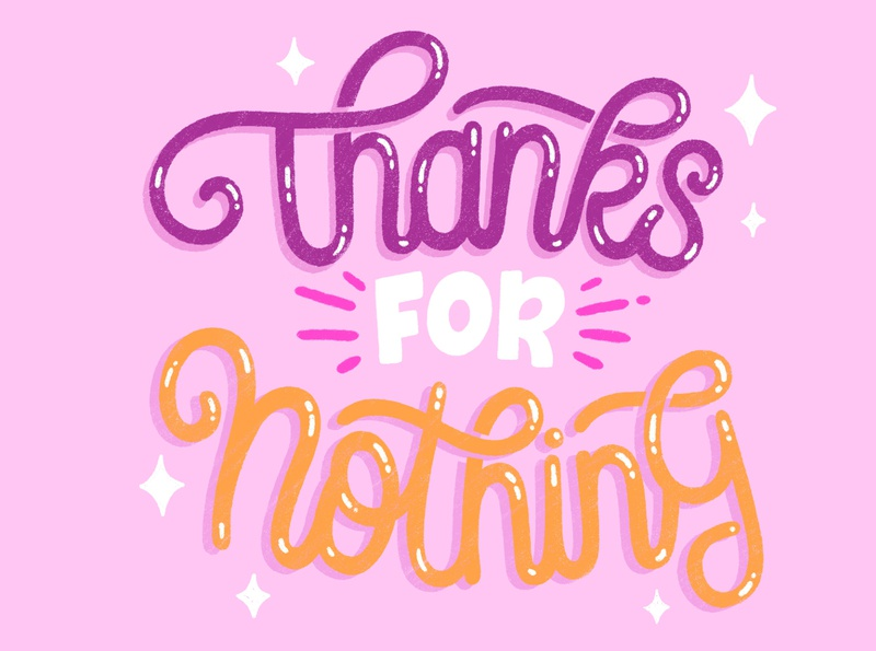 Thanks for nothing hand lettered brush type hand drawn calligraphy hand lettering type design lettering illustration typography