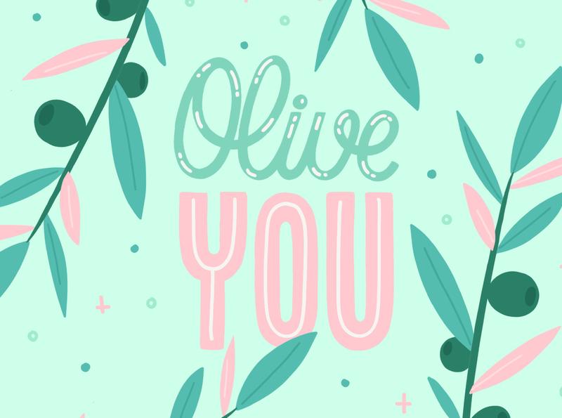 olive you ! hand drawn calligraphy hand lettering design type lettering illustration typography lovely loving lover olive oil olive love