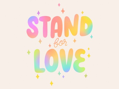 stand for love <3 hand drawn letter vector type typography rainbow illustration art design hand lettering calligraphy lettering pride heart stand for love equality love