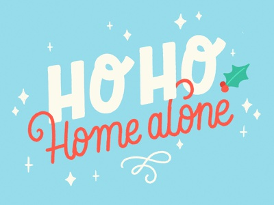 ho ho home alone santa home holly christmas xmas quarantine xmas quarantine home alone holidays hand lettered brush type hand drawn letter calligraphy hand lettering design type lettering illustration typography