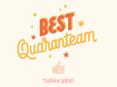 best quaranteam calligraphy hand lettering lettering illustration typography teams best love thumbs up greeting card postcard thanks team team work quaranteam quarantine