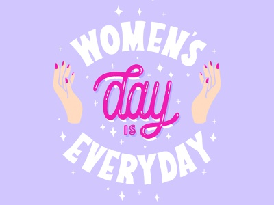 women/s day is everyday womans womens day hand drawn calligraphy hand lettering type lettering illustration typography women empowerment strong women girl power woman women