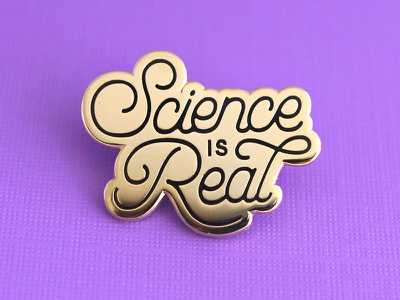 Science Is Real Enamel pin wild life enamel pin environment march for science science is real type hand lettering typography design lettering science