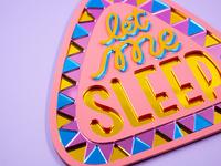 Let Me Sleep sign