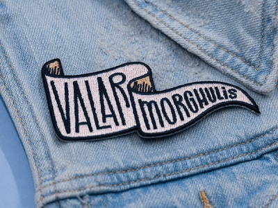 Valar morghulis flag phrase all men must die banner hand drawn letter hand lettering type lettering illustration hbo embroidered patch patch got game of thrones valar morghulis typography