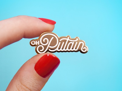 Oh Putain fuck off gold pin enamel pin calligraphy hand lettering design type lettering typography insult oh putain joder fuck putain