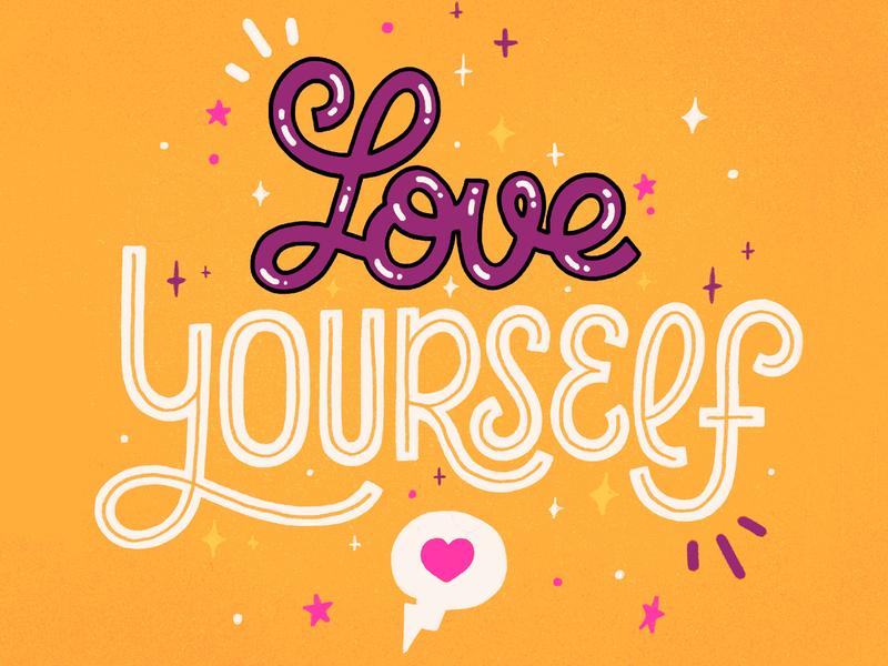 love yourself lettering art letter calligraphy hand lettering design type illustration typography lovely lettering mental health yourself self love love