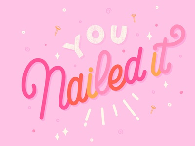 You nailed it hand lettered brush type hand drawn calligraphy hand lettering design type lettering illustration typography nailed