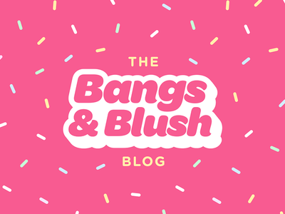 Bangs & Blush Blog Header brand cake sprinkles cute fun nightlife dance party music ontario toronto dj