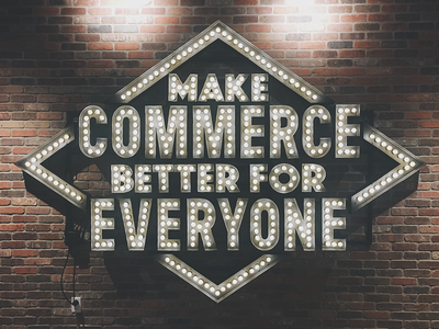 Make Commerce Better for Everyone Electric Sign mission signage installation brick wall light bulb electric sign marquee lettering shopify commerce ottawa