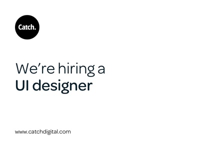 We're Hiring... ux web design digital design ui designer catch job hiring london