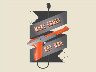 Make Games Not War gamer coding retro pixels digital zapper nintendo gaming