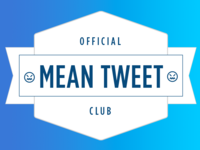 Mean Tweet Club