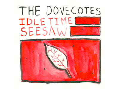 Dovecotes Idle Time/Seesaw album art portland or pdx dovecotes brush illustration ink album art