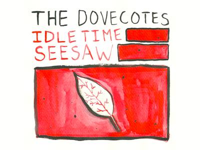 Dovecotes Idle Time/Seesaw album art portland or pdx dovecotes brush illustration ink album art