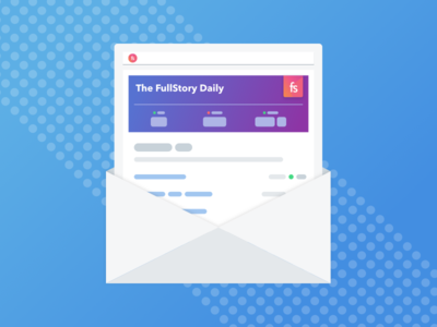 The FullStory Daily best designs session playback digest email