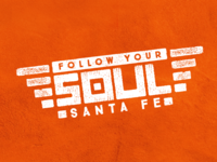 Follow Your Soul - Santa Fe