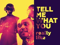 Tell me what you really like