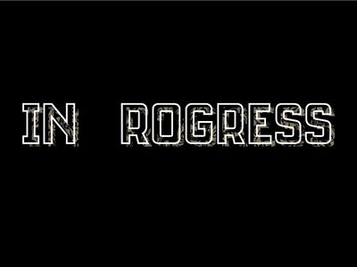 In Progress type roguemont outline shadow type design
