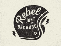 Rebel Just Because