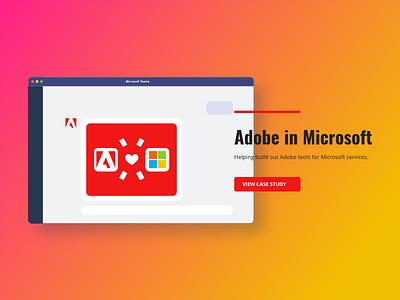 Adobe in Microsoft integrations web design ui ux portfolio case study design teams adobe microsoft