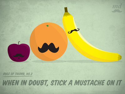 Rule of Thumb, No.2 mustache illustration fruit rules guidelines