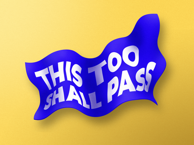 This too shall pass dribbbleweeklywarmup envelope flag contemporary mantra challenge adobe illustrator vector typography type lettering