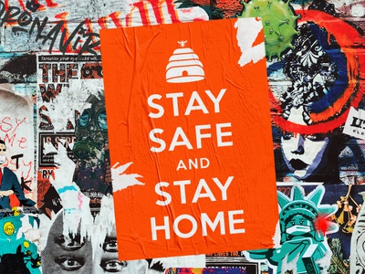 Stay Safe & Stay Home beehive graphic design graffiti poster keep calm and carry on