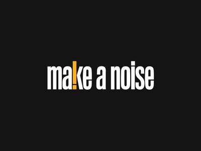 make a noise